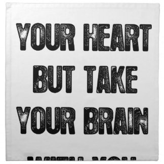 siga su corazón pero tome su cerebro, cita de la servilleta de tela