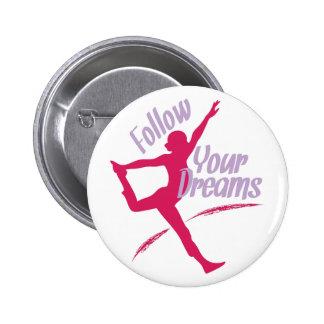 Siga sus sueños chapa redonda 5 cm