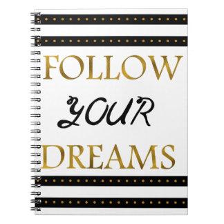 Siga sus sueños inspirados cuaderno