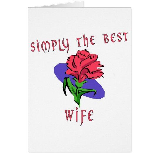 Simplemente la mejor esposa tarjeta de felicitación