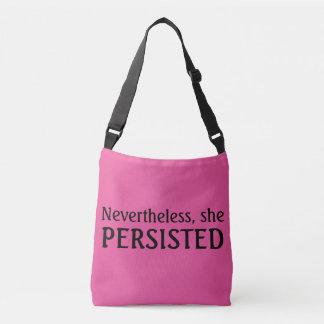 Sin embargo, ella persistió bolso cruzado