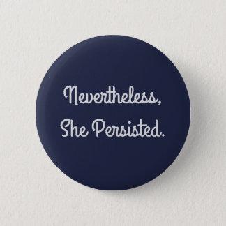 Sin embargo ella persistió botón