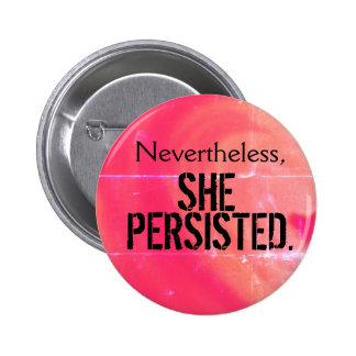 Sin embargo, ella persistió botón