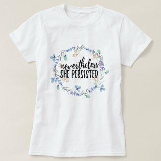 Sin embargo ella persistió + camiseta floral
