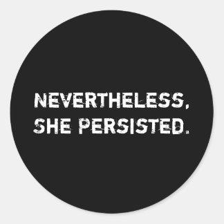 Sin embargo, ella persistió. Pegatina