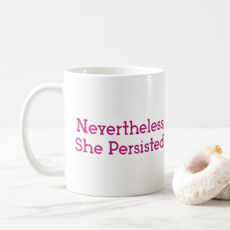 Sin embargo, ella persistió taza