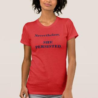 Sin embargo, ella persistió (w) camiseta de la