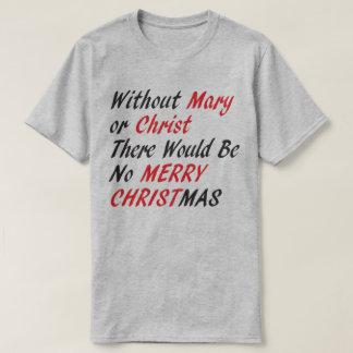 Sin Maria o Cristo Camiseta