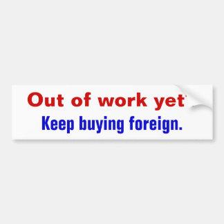 ¿Sin trabajo todavía? , Compra Keep extranjera Pegatina Para Coche