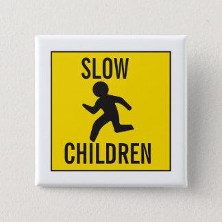 SLOW-CHILDREN CHAPA CUADRADA