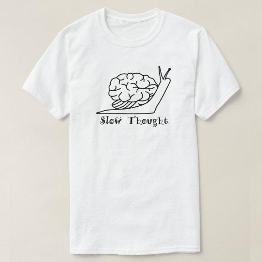 Slow Thought Camiseta