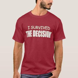 Sobreviví 'el DECISION Camiseta