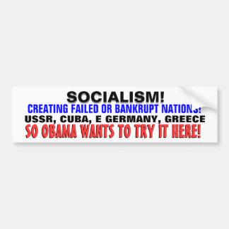 Socialismo: UN FRACASO. ¡Obama LO QUIERE tan AQUÍ! Pegatina Para Coche
