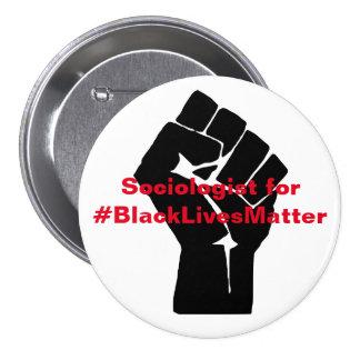 Sociólogo para la materia negra de las vidas chapa redonda de 7 cm