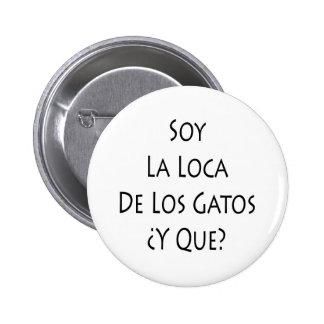 Soja La Loca De Los Gatos Y Que Chapa Redonda 5 Cm