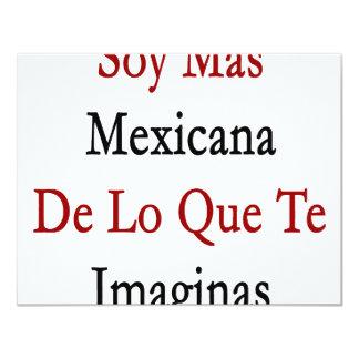 Soja Mas Mexicana De Lo Que Te Imaginas Invitación 10,8 X 13,9 Cm