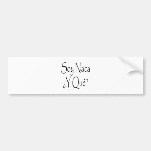 Soja Naca Y Que Etiqueta De Parachoque