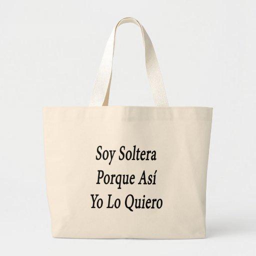 Soja Soltera Porque Asi Yo Lo Quiero Bolsa