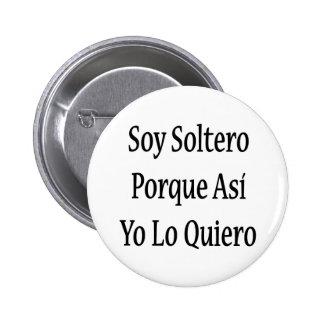 Soja Soltero Porque Asi Yo Lo Quiero Chapa Redonda 5 Cm