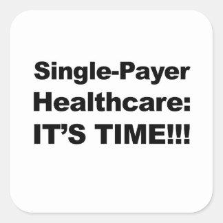 ¡Sola atención sanitaria del pagador - es tiempo! Pegatina Cuadrada