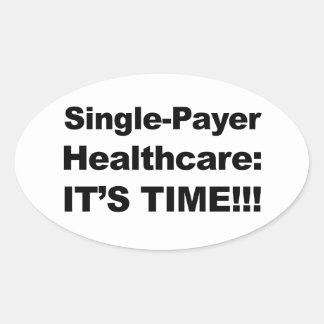 ¡Sola atención sanitaria del pagador - es tiempo! Pegatina Ovalada