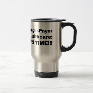 ¡Sola atención sanitaria del pagador - es tiempo! Taza De Viaje