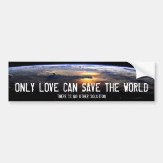 Solamente el amor puede ahorrar el mundo pegatina para coche