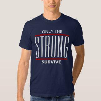 Solamente el fuertes sobreviven camiseta