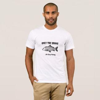 """""""Solamente el valiente. Vaya a pescar la"""" camiseta"""