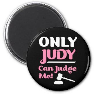 Solamente Judy puede juzgarme imán divertido