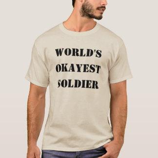 Soldado de Okayest del mundo Camiseta