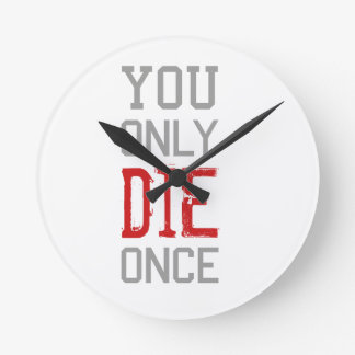 Sólo se muere una vez gráfico reloj redondo mediano