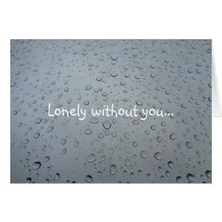 Solo sin usted, agua cae, lluvia rasga triste tarjeta de felicitación