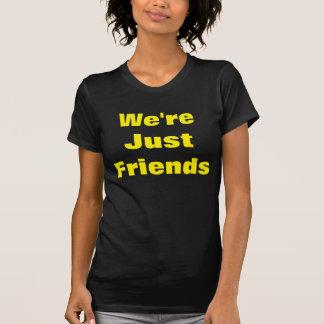 Somos apenas amigos camiseta