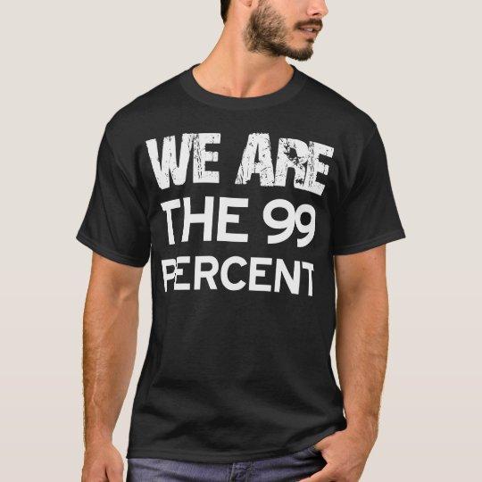 SOMOS EL 99 POR CIENTO CAMISETA