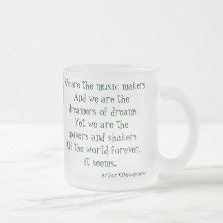 Somos los soñadores de sueños tazas