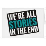 Somos todas las historias en el extremo tarjeta de felicitación