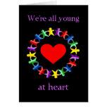¡Somos todos jovenes en el corazón, incluso usted