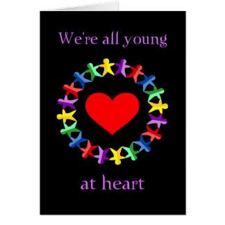 ¡Somos todos jovenes en el corazón, incluso usted  Tarjetón