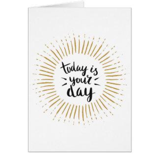 """""""Son hoy las tarjetas de felicitación de su día"""""""