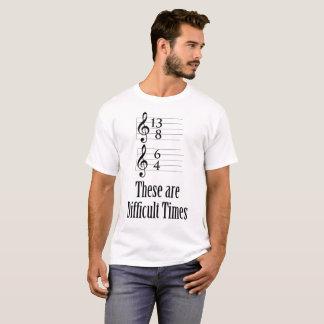 Son tiempos difíciles camiseta