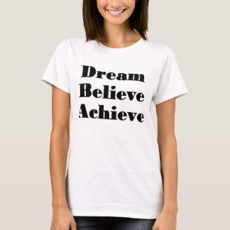 Soñe, crea, alcance la camiseta