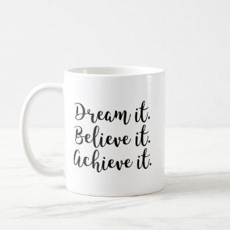 Sóñelo, créalo, alcáncelo taza de café