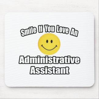 Sonrisa si usted ama a un ayudante administrativo alfombrilla de ratones