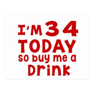 Soy 34 hoy así que cómpreme una bebida postal