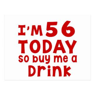 Soy 56 hoy así que cómpreme una bebida postal