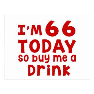 Soy 66 hoy así que cómpreme una bebida postal