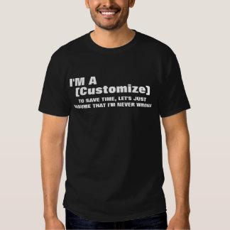 Soy a/an (su empleo) para ahorrar tiempo camisetas