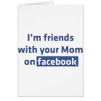 Soy amigos con su mamá en facebook tarjeta de felicitación