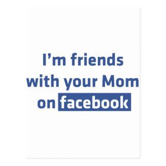 Soy amigos con su mamá en facebook postales